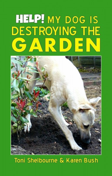 Help! My Dog is Destroying the Garden: How to have a garden friendly dog Kindle Edition